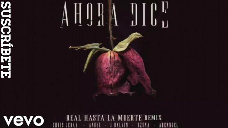 Ahora Dice (Remix) - Anuel AA ft. Ozuna, J Balvin y Arcángel (Audio Ofic...