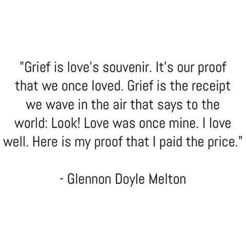 Grief is loves souvenir.
