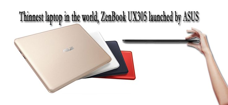 Thinnest Laptop in the World ZenBook UX305 Launched by ASUS