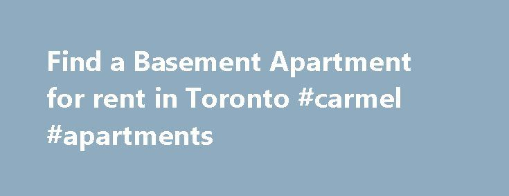 Find a Basement Apartment for rent in Toronto #carmel #apartments http://apartment.remmont.com/find-a-basement-apartment-for-rent-in-toronto-carmel-apartments/  #apartment for rent toronto # If you are looking for Basement Apartment rentals in anamazing city to live, consider Toronto, Ontario. RentersHotline can connect you with the most affordable Toronto Basement Apartment's for rent. This multicultural hub thrives daily on the bustling activity of this multimillion population city…