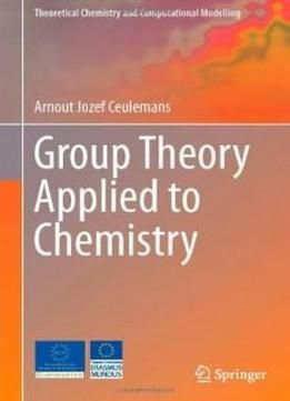 Group Theory Applied To Chemistry (theoretical Chemistry And Computational Modelling) free ebook