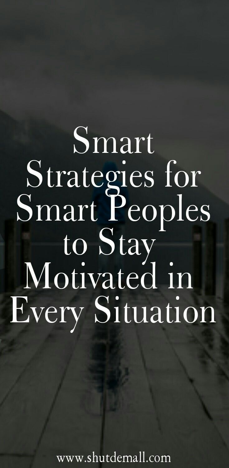 5 Smart Strategies to Stay motivated in Every Situation