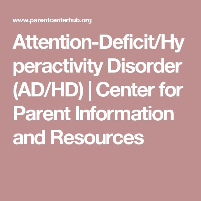 Attention-Deficit/Hyperactivity Disorder (AD/HD) | Center for Parent Information and Resources