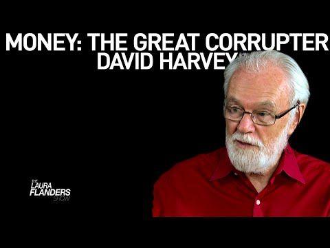David Harvey: Looking Toward a Moneyless Economy and Sleeping Well at Night