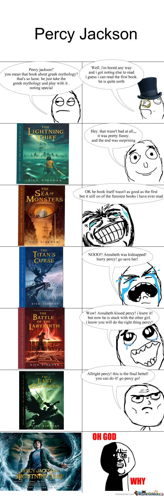 THIS IS SO TRUE!! That's what I thought like when my friend would talk to me about Percy Jackson. Then one day I was bored and read it. IT'S ALL I CAN THINK ABOUT NOW.