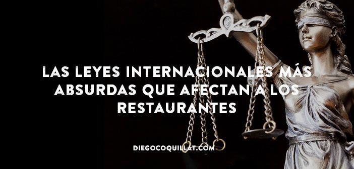 Estas son las leyes más increíbles que encontrarás en el mundo, relativas a los restaurantes prohibiciones específicas, sin sentido y en ocasiones graciosas que nos suscitan la pregunta: ¿Qué debió pasar en estos lugares para que se decida legislar de este modo?