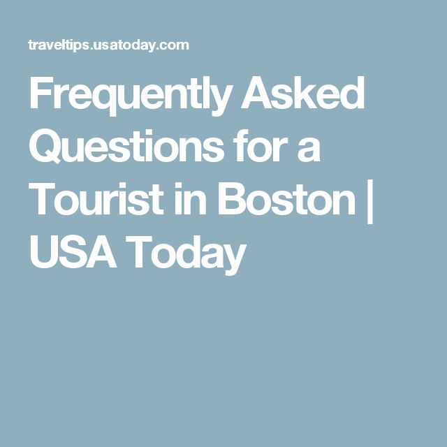 Frequently Asked Questions for a Tourist in Boston   USA Today