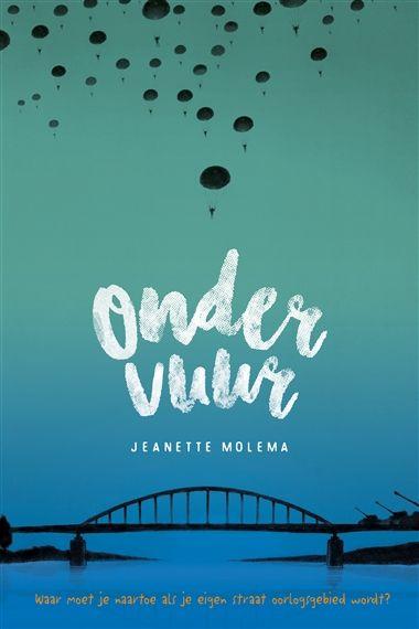 Onder vuur - Jeanette Molema - WOII - jeugdboek - ISBN 9789085433460 - € 13,95