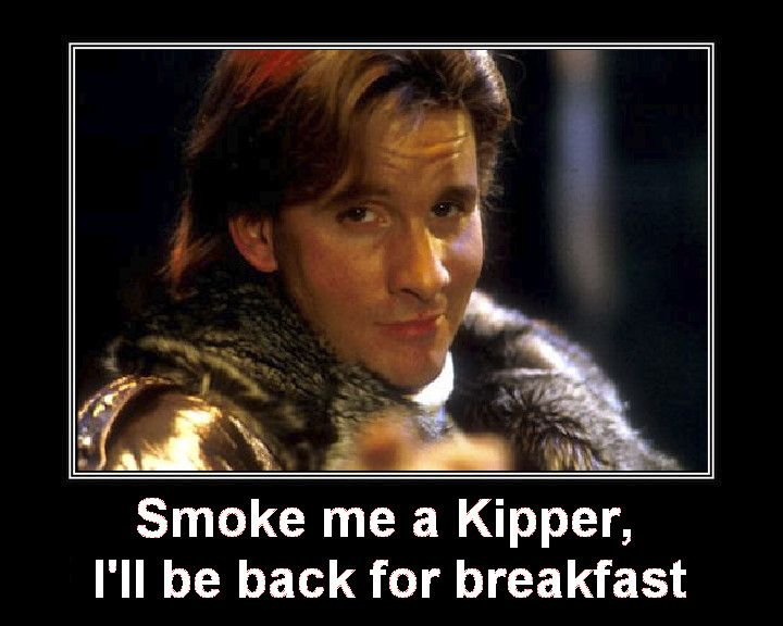 Red Dwarf Quotes - Smoke me a kipper, I'll be back for breakfast!