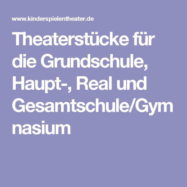 Theaterstücke für die Grundschule, Haupt-, Real und Gesamtschule/Gymnasium