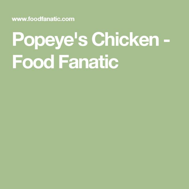Popeye's Chicken - Food Fanatic