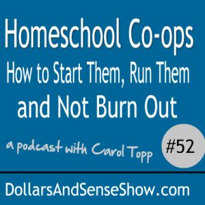 This podcast covers tips to starting a homeschool co-op from Carol Topp, CPA the author of Homeschool Co-ops: How to Start Them, Run Them and Not Burn Out. Carol covers the 4 W's and 2 Cs that leaders need to answer in launching a new co-op: What, Where, When and Who and Cost and Curriculum