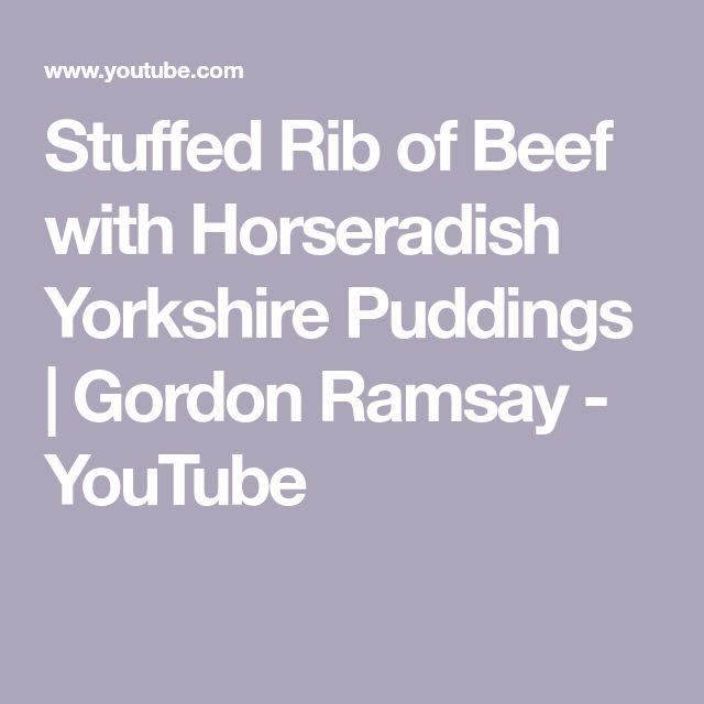 Stuffed Rib of Beef with Horseradish Yorkshire Puddings   Gordon Ramsay - YouTube
