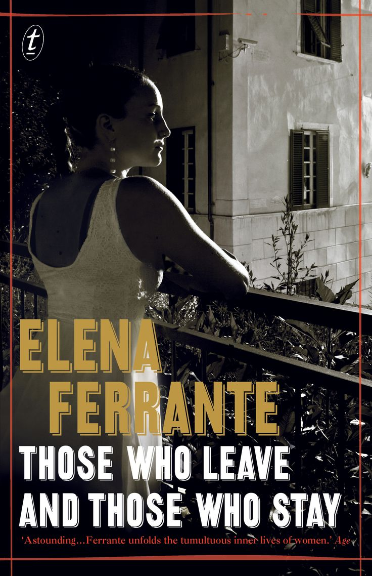 Neapolitan Novels Book 3: Those Who Leave and Those Who Stay by Elena Ferrante