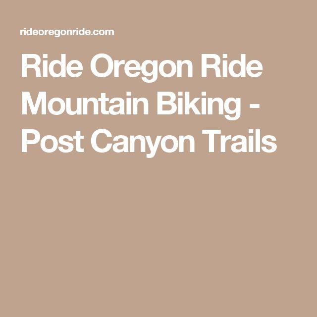 Ride Oregon Ride Mountain Biking - Post Canyon Trails