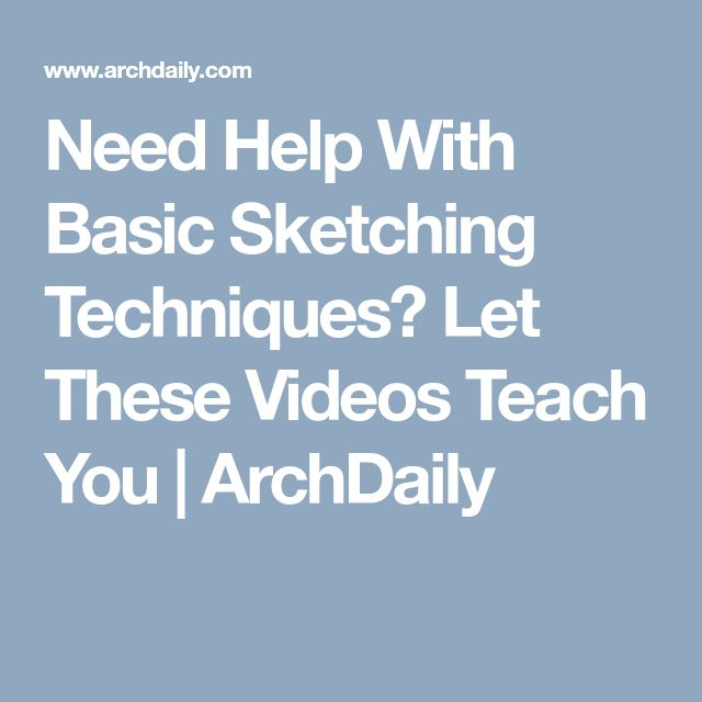 Need Help With Basic Sketching Techniques? Let These Videos Teach You | ArchDaily
