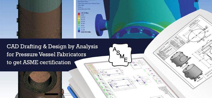#CADDrafting & #DesignbyAnalysis for #PressureVessel Fabricators to get #ASMECertification