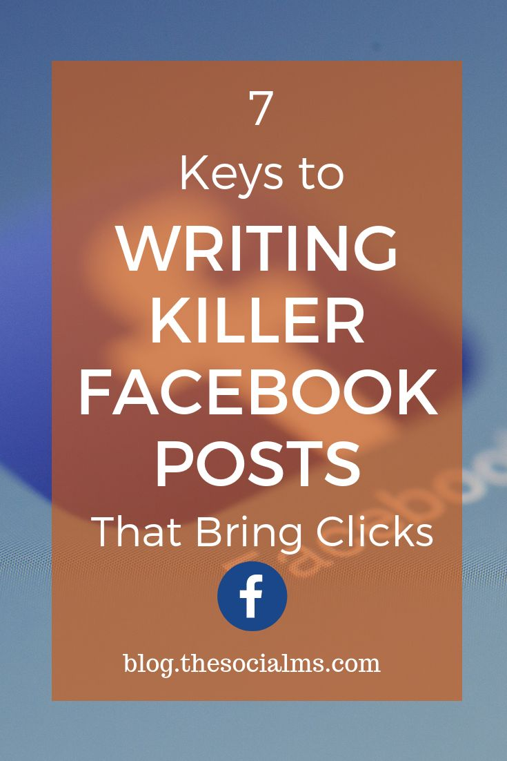 7 Keys to Writing Killer Facebook Posts That Bring Clicks