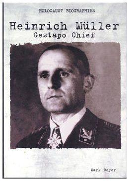 Heinrich Muller: Gestapo Chief (Holocaust Biographies)