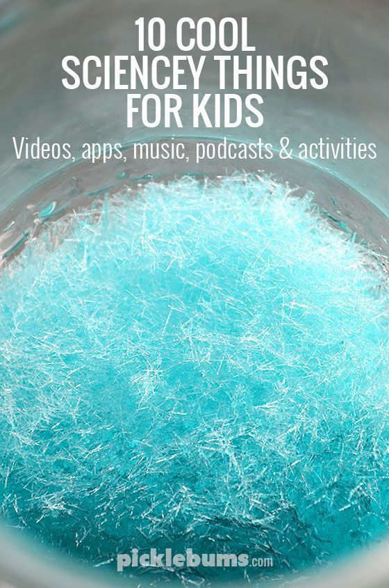 10 Cool Sciencey Things for Kids - videos, music, apps and activities #sciencefair
