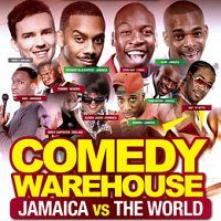 COMEDY WAREHOUSE: JAMAICA vs THE WORLD