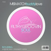 FGS026 - Mismatch - Buddy Love (Original Mix) CLIPS by Filthy Groovin MusicGroup on SoundCloud