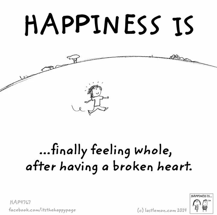 ~Happiness Is Finally Feeling Whole After Having A Broken Heart~