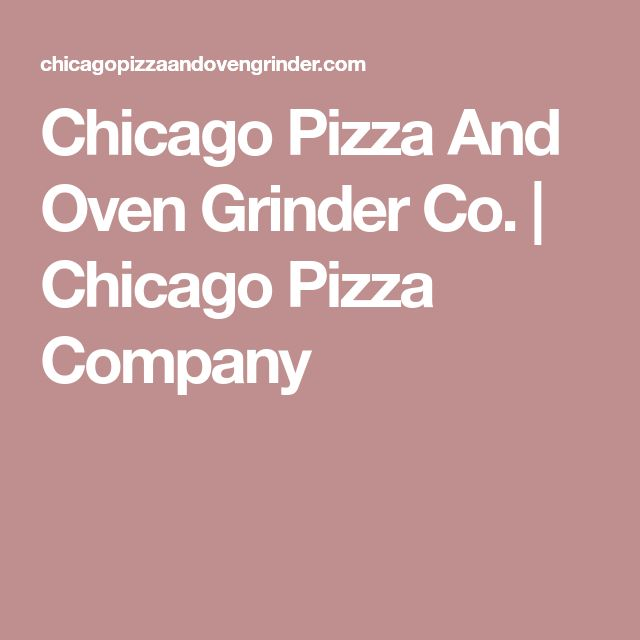 Chicago Pizza And Oven Grinder Co. | Chicago Pizza Company
