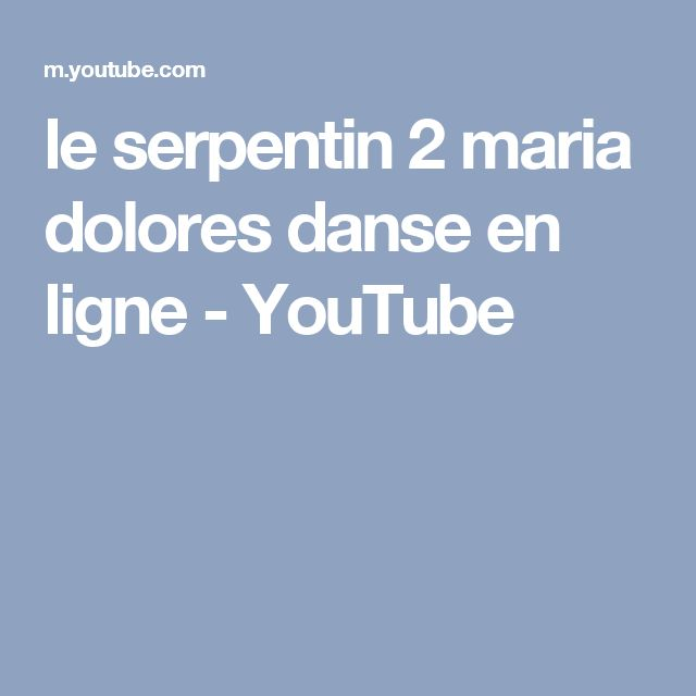 le serpentin 2 maria dolores danse en ligne - YouTube