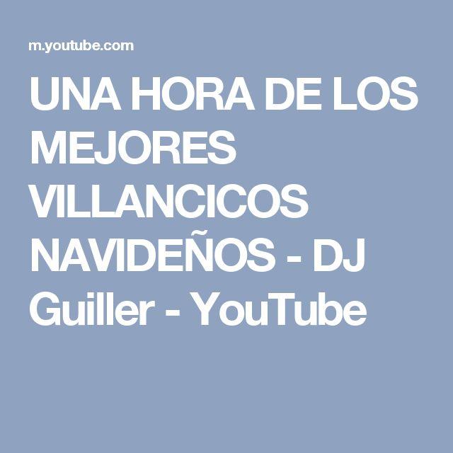 UNA HORA DE LOS MEJORES VILLANCICOS NAVIDEÑOS - DJ Guiller - YouTube