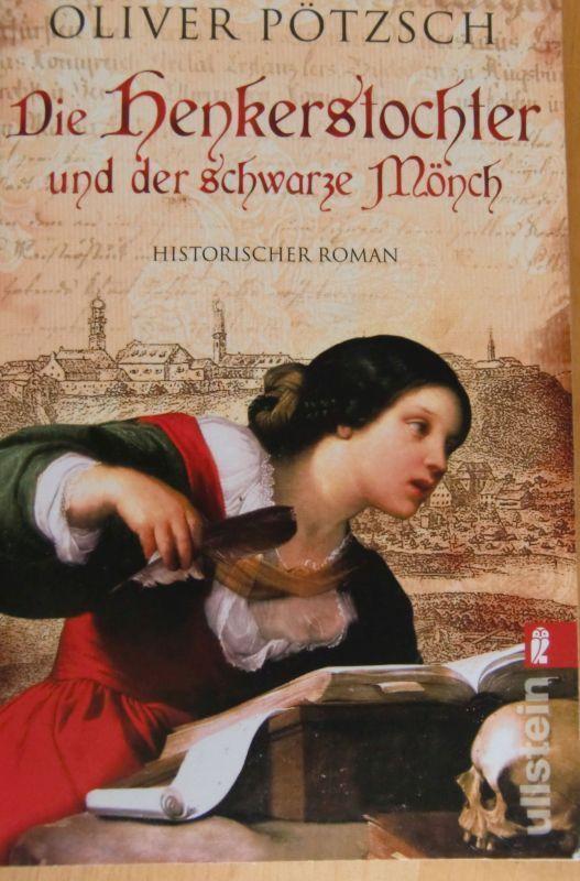Die Henkerstochter und der schwarze Mönch - Oliver Pötzsch, Schongau anno 1666   | eBay
