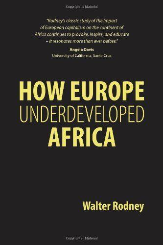 How Europe Underdeveloped Africa: Amazon.co.uk: Walter Rodney: 9781906387945: Books