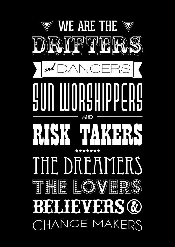 """TNS Manifesto // """"We are the drifters & dancers, sun worshippers & risk takers. The dreamers, the lovers, believers & change makers"""" Buy inspirational and motivational prints and quotes from The Native State on Etsy #quote"""
