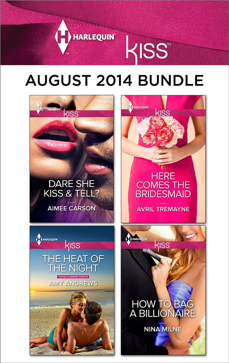 Harlequin KISS August 2014 Bundle: The Heat of the Night\Dare She Kiss & Tell?\Here Comes the Bridesmaid\How to Bag a Billionaire - Kindle edition by Amy Andrews, Aimee Carson, Avril Tremayne, Nina Milne. Romance Kindle eBooks @ Amazon.com.