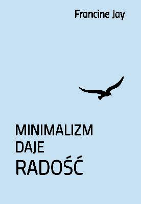 Minimalizm daje radość - okładka