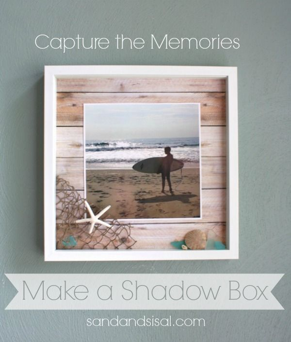 DIY:: How to Easily Make a Beautiful Shadow Box to creatively capture your memories! I Love This ! by Kim at Sand & Sisal www.sandandsisal.com