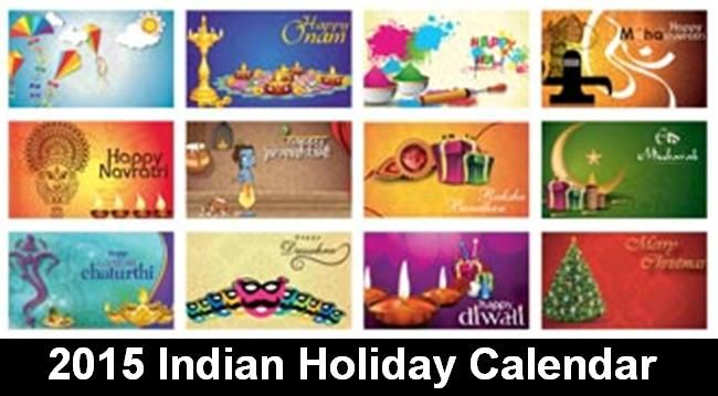 2015 Indian Festivals and Holidays Calendar                                                                                                                                                                                 More