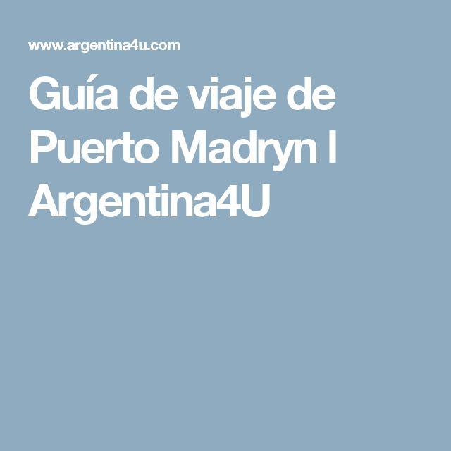 Guía de viaje de Puerto Madryn l Argentina4U