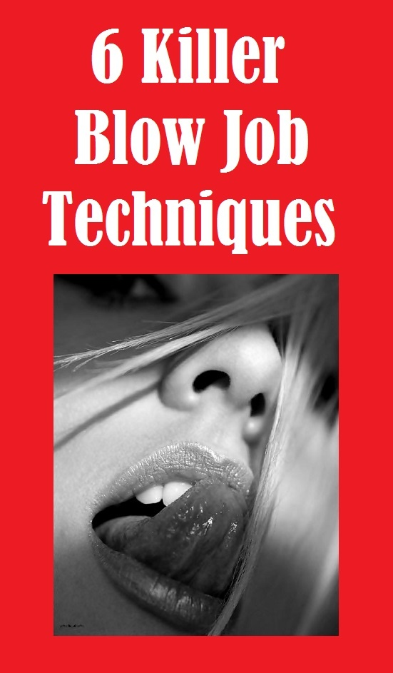 how to give incredible blow jobs Being willing to sometimes stop giving the blowjob, letting the recipient  Don't  think that just because a technique was incredibly effective with.
