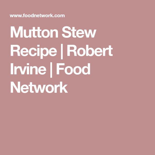 Mutton Stew Recipe | Robert Irvine | Food Network