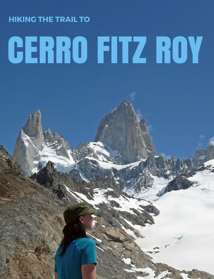 Hiking the Laguna de los Tres trail to the base of Cerro Fitz Roy in Patagonia, Argentina