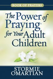 THE POWER OF PRAYING FOR YOUR ADULT CHILDREN BOOK OF PRAYERS by STORMIE OMARTIAN. Best-selling author Stormie Omartian presents a gathering of heartfelt prayers from one of her most popular books, The Power of Praying® for Your Adult Children. Available from CUM Books.