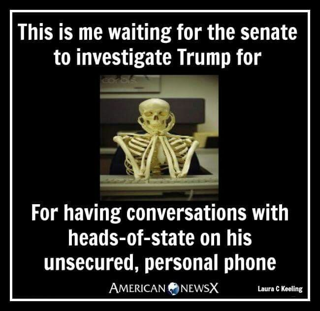 Waiting for outrage and investigation into trump using his unsecured phone.     Don the Con #JustARealityStar