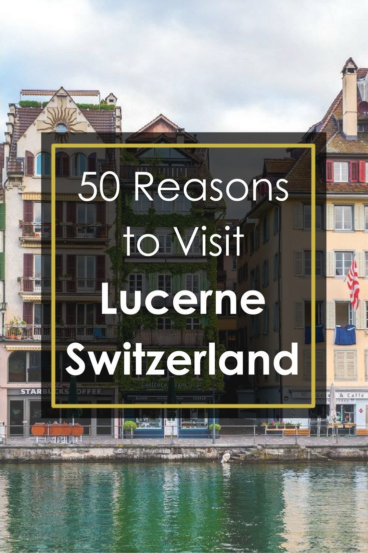 A Visual Guide to Lucerne, Switzerland Click through for full post! || Geotraveler's Niche