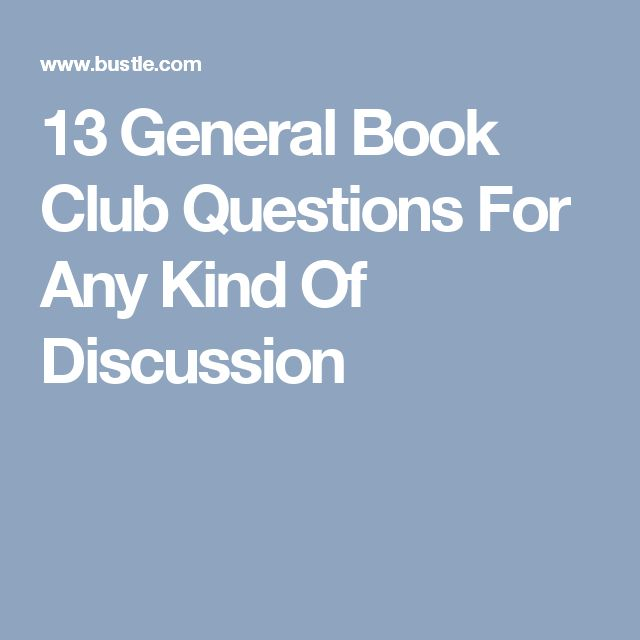13 General Book Club Questions For Any Kind Of Discussion