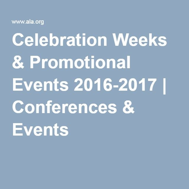 Celebration Weeks & Promotional Events 2016-2017 | Conferences & Events