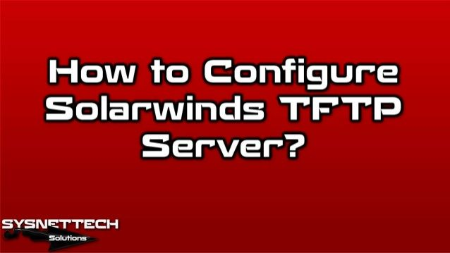 How to Configure Solarwinds TFTP Server | TFTP Server Configuration ✅     how to configure solarwinds tftp server,   configure solarwinds tftp server,   configure tftp server asa,   configure tftp server cisco,   configure tftp server centos,   configure tftp server cisco switch,   configure tftp server cisco router,   configure tftp server cisco ip communicator,   configure tftp server cisco asa,   configure tftp server cisco ip phone,   configure tftp server cucm,