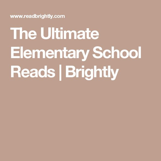 The Ultimate Elementary School Reads | Brightly