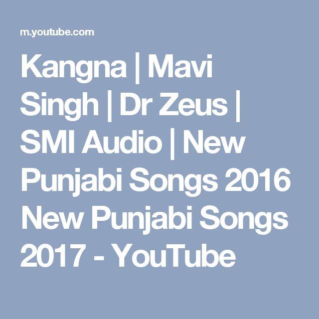 Kangna   Mavi Singh   Dr Zeus   SMI Audio   New Punjabi Songs 2016  New Punjabi Songs 2017 - YouTube
