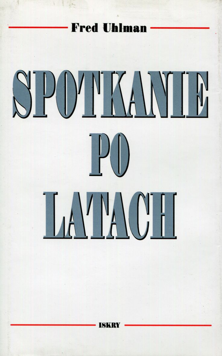 """""""Spotkanie po latach"""" Fred Uhlman Translated by Joanna Prądzyńska Cover by Lidia Michalak Published by Wydawnictwo Iskry 1998"""